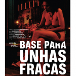 """Base para Unhas Fracas"", 2011, 35 mm (cartaz do filme)"