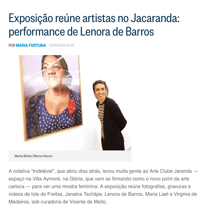 """Clipping from O Globo newspaper from October 2nd 2016: """"Exhibition gathers artists at Jacaranda: Lenora de Barros performs"""""""
